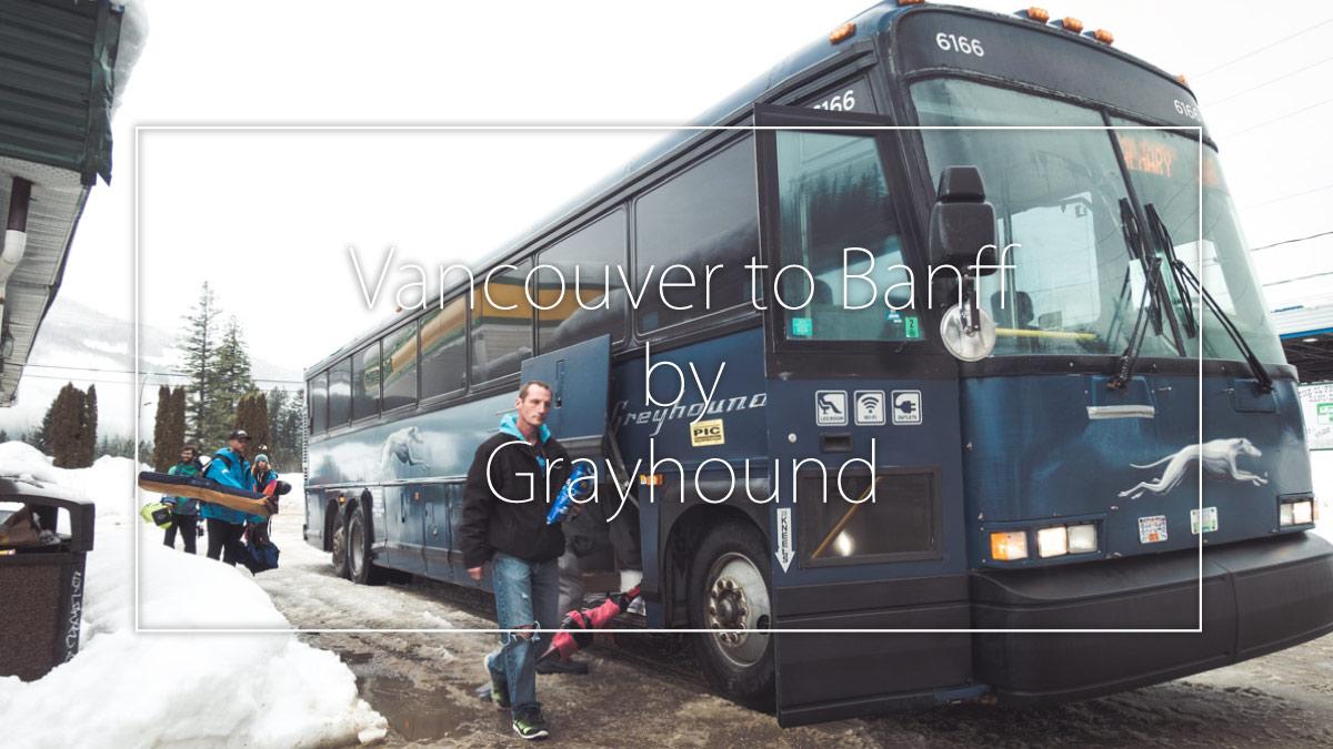 【グレイハウンド】バンクーバーからバンフに格安で行く方法【夜行バス】